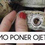 TUTORIAL DE COMO PONER OJETES