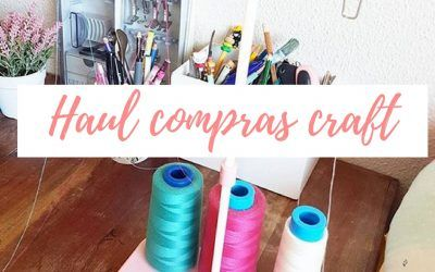 HAUL COMPRAS CRAFT DE COSTURA LOW COST
